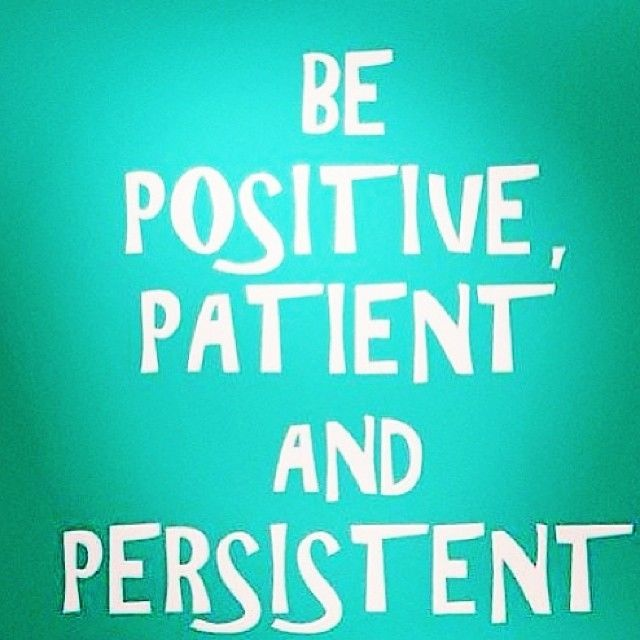 Be-Positive-Patient-And-Persistent.jpg